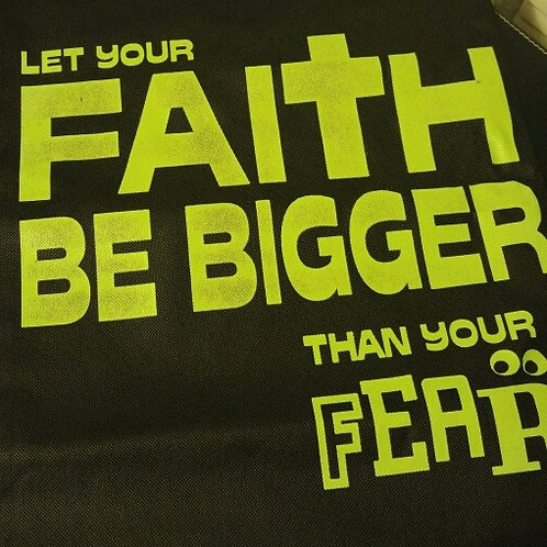 Tote Bag -Let your faith be bigger than your fear.