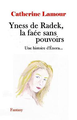Couverture finale d'Yness de Radek, la faée sans pouvoirs.