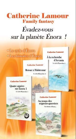 Photo de Roll-up : Catherine Lamour, Family fantasy, évadez-vous sur la planète Énora. Photo de quatre romans en 3D