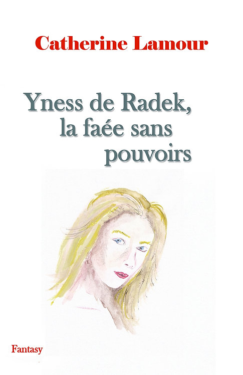 Yness de Radek, la faée sans pouvoirs