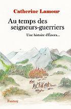 Couverture du roman Au temps des seigneurs-guerriers village qui brûle au pied des montagnes, hommes combattant