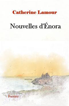 Couverture de Nouvelles d'Énora : vue de la ville et du port d'Halstronar au loin dominés par le château des rois auprès de l'océan