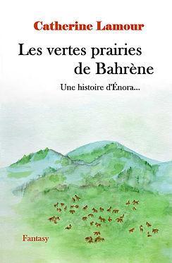 Couverture finalisée pour Les vertes prairies de Bahrène (une prairie au pied de collines où broutent des ocaps