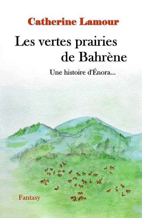 Les vertes prairies de Bahrène