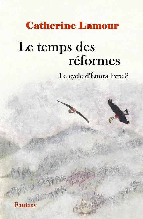 Le temps des réformes, le cycle d'Énora livre 3