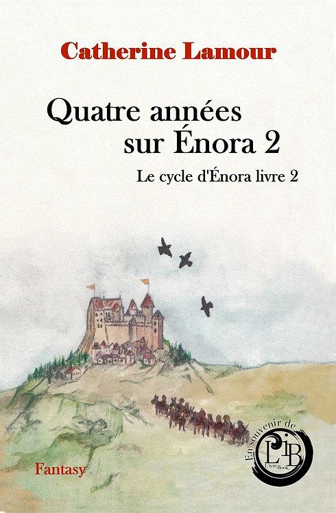 Quatre années sur Énora 2, le cycle d'Énora livre 2
