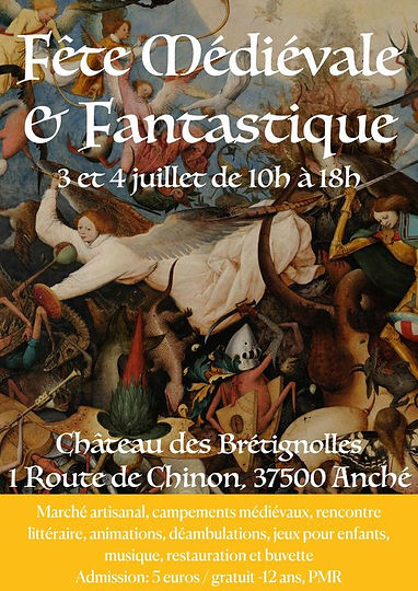 Affiche annonçant la fête médiévale fantastique des 3 et 4 juillet à Anché, 37500, Château des Brétignolles sur fond de tableau de Jérôme Bosch
