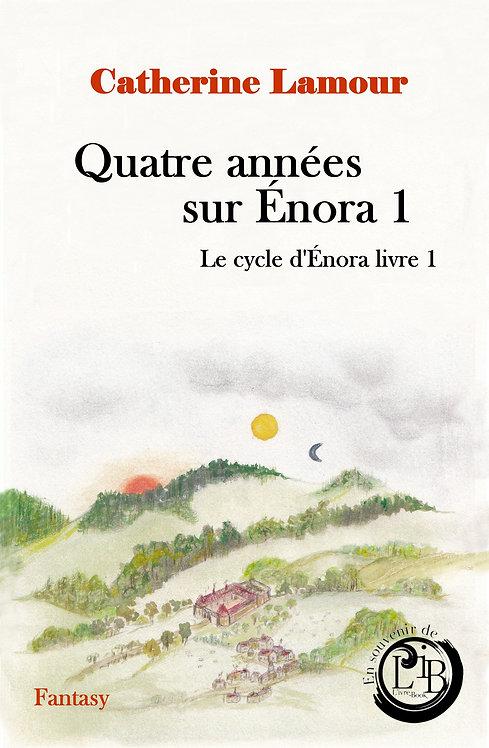 Quatre années sur Énora 1, le cycle d'Énora livre 1