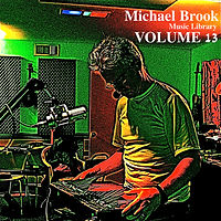 Michael Brook Music Library Volume 13