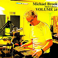 Michael Brook Music Library Volume 16