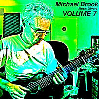 Michael Brook Music Library Volume 7