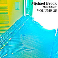 Michael Brook Music Library Volume 25