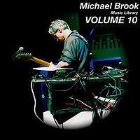 Michael Brook Music Library Volume 10