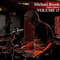Michael Brook Music Library Volume 17