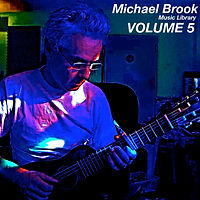 Michael Brook Music Library Volume 5