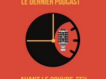 Le dernier podcast le couvre-feu - Acte I