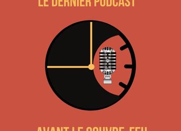 Le dernier podcast avant le couvre-feu