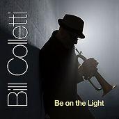 BillColletti - Be On the Light original music CD