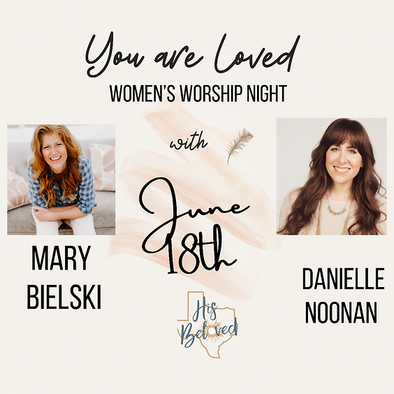 """""""You Are Loved"""" with Mary Bielski and Danielle Noonan"""