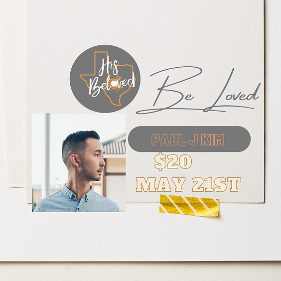 """""""BE LOVED"""" with Paul J. Kim"""