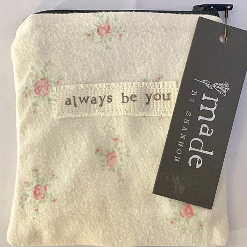 Small Always Be YOU Zip Pouch