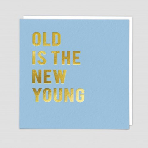 Old Is The New Young Card