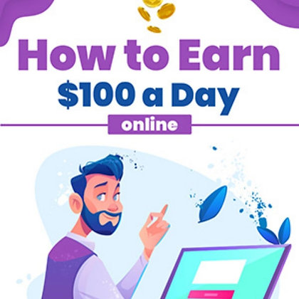 How to earn $100 Per Day Online