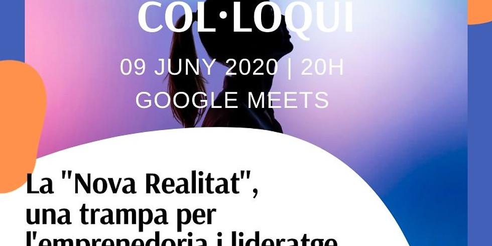 """COL·LOQUI La """"Nova Realitat"""",  una trampa per l'emprenedoria i lideratge femení?"""