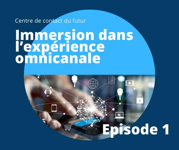 Centre de contact du futur : immersion dans l'expérience omnicanale