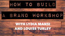 'How to build a brand' - free workshop