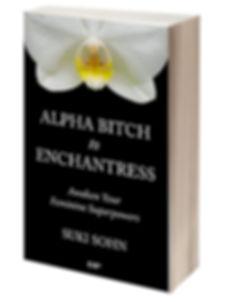 Alpha Bitch to Enchantress Book by Suki Sohn