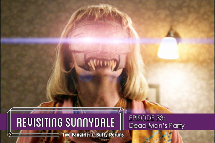ReVisiting Sunnydale Ep 33