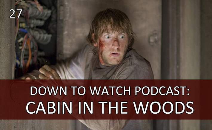 Episode 27: Cabin in the Woods
