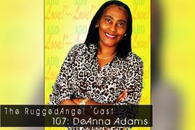 107: DeAnna Adams (MY MOM!)