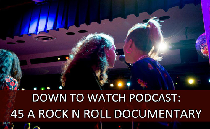 Episode 39: 45 A Rock n Roll Revival Documentary