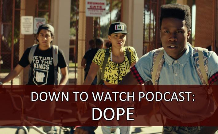 Episode 35: Dope