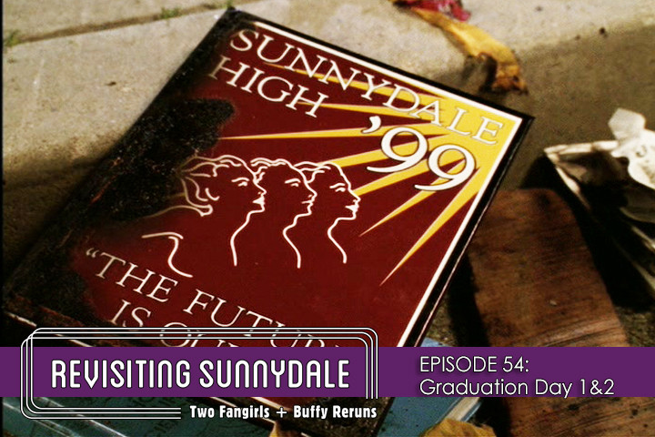 ReVisiting Sunnydale Ep 54