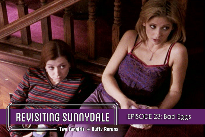 ReVisiting Sunnydale Ep 23