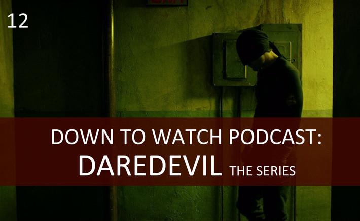 Episode 12: Daredevil the series