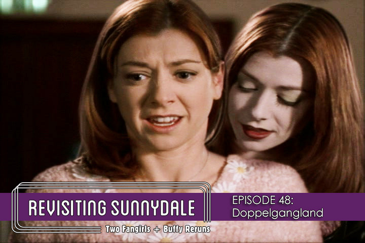 ReVisiting Sunnydale Ep 48