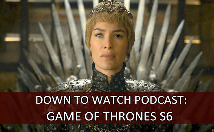 Episode 47: Game of Thrones S6