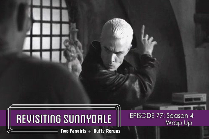 ReVisiting Sunnydale Ep 77