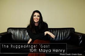109: Maya Henry