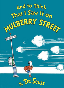 And to Think That I Saw It on Mulberry Street by Dr. Suess