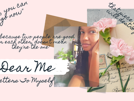 Dear Me - Letters To Myself