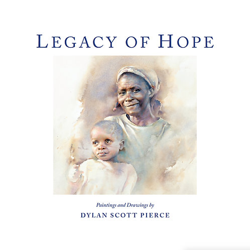 Legacy of Hope - Paintings and Drawings by Dylan Scott Pierce