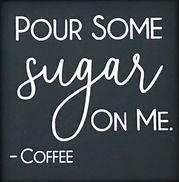 Pour Some Sugar On Me JPG