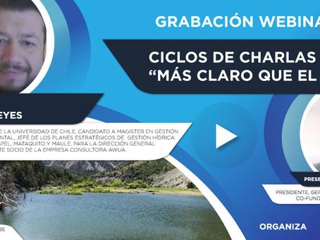 """Grabación Webinar """"Ciclo Más Claro que el Agua"""" Nº5 - Claudio Reyes"""