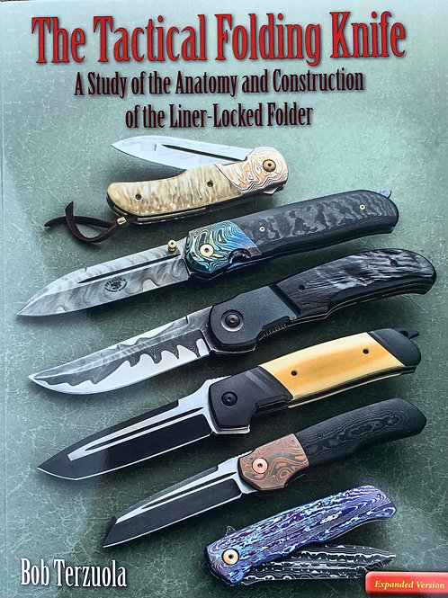Expanded Version The Tactical Folding Knife  By Bob Terzuola