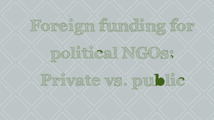 Foreign NGO funding: Private vs. public